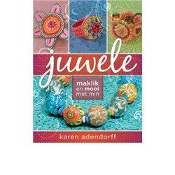 Juwele maklik en mooi met min - Karen Adendorff